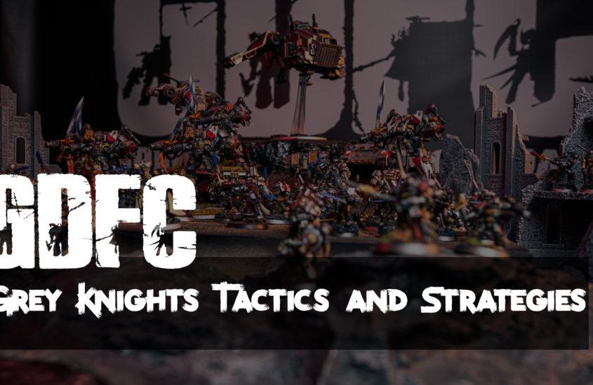 Grey Knights Tactics and Strategies