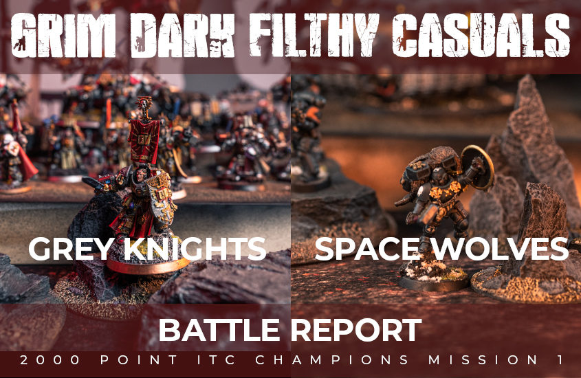 Grey Knights vs. Space Wolves Battle Report: 2000 Point ITC Champions Mission 1