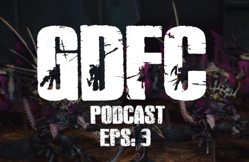 GDFC Podcast #3: The Mindful 40K Player and 9th Edition