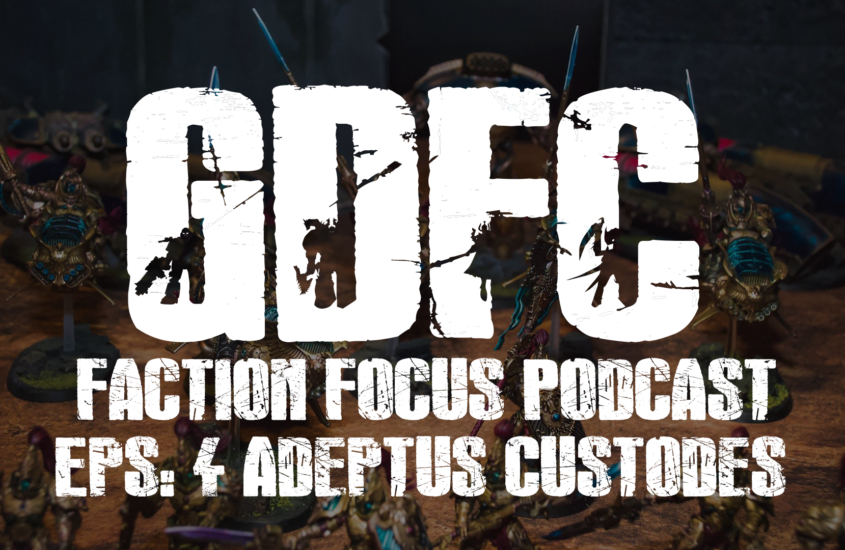 GDFC Podcast 4:  FACTION FOCUS Adeptus Custodes  with Darren Tse from CanHammer